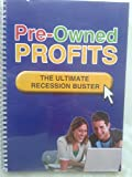 Pre-Owned Profits: The Ultimate Recession Buster