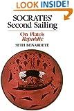 Socrates' Second Sailing: On Plato's Republic