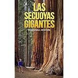 Las Secuoyas Gigantes: Los Majestuosos árboles de California