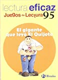 img - for El gigante que ley  el Quijote / The giant who read Don Quixote: Lectura eficaz / Effective Reading (Juegos De Lectura / Reading Games) (Spanish Edition) book / textbook / text book