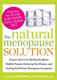 The Natural Menopause Solution:�Expert Advice for Melting Stubborn Midlife Pounds, Reducing Hot Flashes, and Getting Relief from Menopause Symptoms