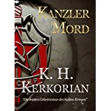 """Kanzlermord  (Thriller)von """"K. H. Kerkorian"""""""