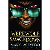 Werewolf Smackdown: A Novel (Felix Gomaz)