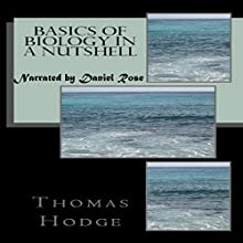 Basics of Biology in a Nutshell: Part 1 (       UNABRIDGED) by Thomas Hodge Narrated by Daniel Rose