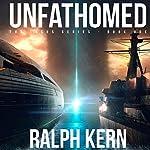 Unfathomed   Ralph Kern