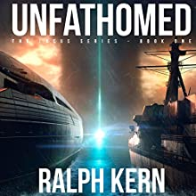 Unfathomed Audiobook by Ralph Kern Narrated by Michael Kramer