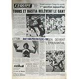 EQUIPE (L') [No 11194] du 11/05/1982 - TOURS ET BASTIA RELEVENT LE GANT - ETTORI - MUNDIAL - AGEN - HINAULT -...