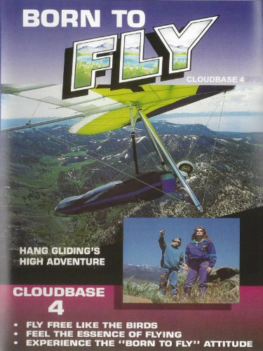 Born To Fly - Hang Gliding's High Adventure