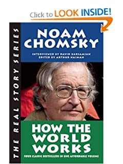 How The World Works - Noam Chomsky et al.
