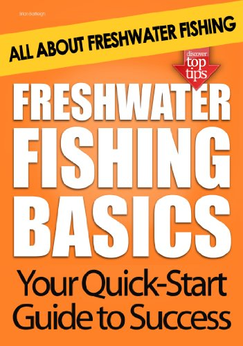 Freshwater Fishing Basics: All About Freshwater Fishing