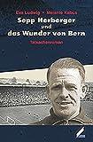 Sepp Herberger und das Wunder von Bern