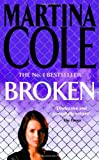 Broken (0747255415) by Cole, Martina