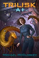 The Trilisk AI (Parker Interstellar Travels Book 2) (English Edition)