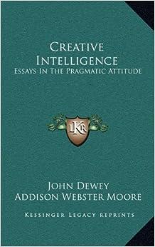 what is the pragmatic maxim essay Pragmatism cybrary  the pragmatic maxim of c s peirce:  an essay in the philosophy of religion dissertation, philosophy.