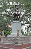 img - for BOBBY T THE LEGEND OF SAVANNAH book / textbook / text book