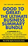 img - for Good to Great: The Ultimate Business Summary Bundle including Topline Summaries of Good to Great, Start with Why, The E-Myth Revisited, Three Laws of Performance, Topgrading and How the Mighty Fall book / textbook / text book