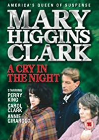 an analysis of mary higgins clarks novel a cry in the night A cry in the night 1992 drama book review of mary higgins clark's where are the children interview biographie de mary higgins clarks.