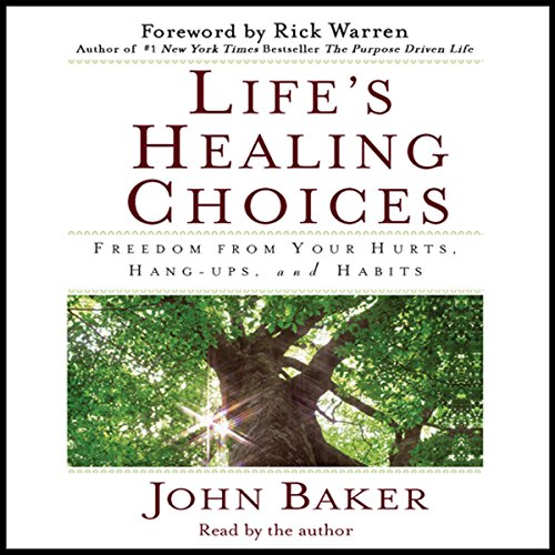 lifes-healing-choices-freedom-from-your-hurts-hang-ups-and-habits