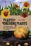 Plante cherche plante : Le guide mali...