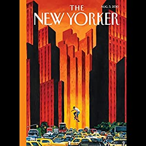 The New Yorker, August 3rd 2015 (Monte Reel, Larissa MacFarquhar, Joan Acochella) | [Monte Reel, Larissa MacFarquhar, Joan Acochella]