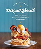 Biscuit Head: New Southern Biscuits, Breakfasts, and Brunch