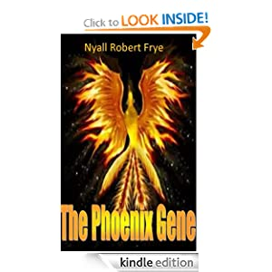 The Phoenix Gene (The Phoenix Series) Nyall Frye and Tara Moeller