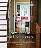 img - for New Rooms for Old Houses: Beautiful Additions for the Traditional Home (National Trust for Historic Preservation) book / textbook / text book