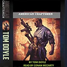 American Craftsmen: A Novel Audiobook by Tom Doyle Narrated by Conan McCarty