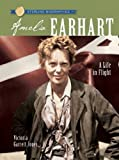 img - for Amelia Earhart: A Life in Flight (Sterling Biographies (Paperback)) [ AMELIA EARHART: A LIFE IN FLIGHT (STERLING BIOGRAPHIES (PAPERBACK)) BY Jones, Victoria Garrett ( Author ) Feb-01-2009 book / textbook / text book