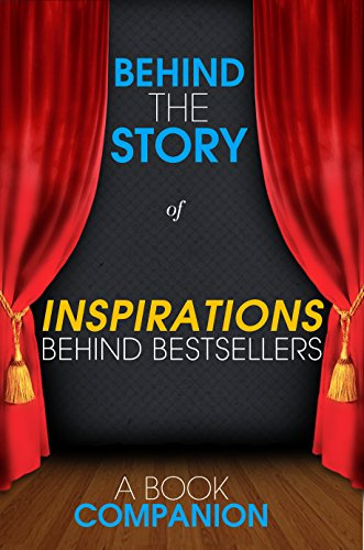 Behind the Story - Inspirations Behind Bestsellers Vol. 1 - Behind the Story: Backstage Pass to The Fault in Our Stars, Sarah's Key, The Graveyard Book