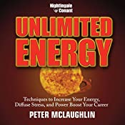 Unlimited Energy: Techniques to Increase Your Energy, Diffuse Stress, and Power Boost Your Career | Peter McLaughlin