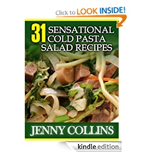 Kindle Book Bargains: 31 Sensational Cold Pasta Salad Recipes (Tastefully Simple Recipes), by Jenny Collins. Publication Date: April 21, 2012