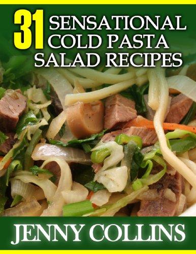 31 Sensational Cold Pasta Salad Recipes (Tastefully Simple Recipes) (Cold Pasta Recipe compare prices)