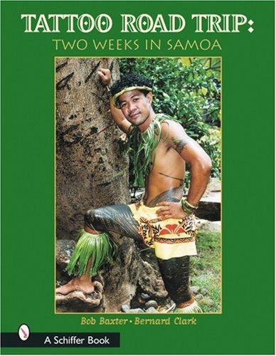 Tattoo Road Trip Two Weeks in Samoa (Schiffer Book)