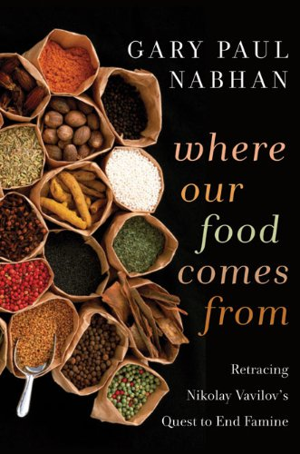 Where Our Food Comes From: Retracing Nikolay Vavilov's...