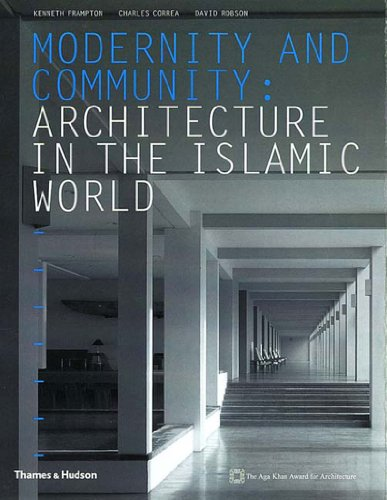 Modernity and Community : Architecture in the Islamic World
