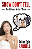 img - for Show Don't Tell: The Ultimate Writers' Guide book / textbook / text book