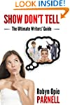 Show Don't Tell: The Ultimate Writers...