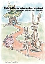 Il Coniglio Che Voleva Addormentarsi: Un Nuovo Modo Di Far Addormentare I Bambini