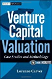 img - for Venture Capital Valuation, + Website: Case Studies and Methodology by Carver, Lorenzo (2011) Hardcover book / textbook / text book