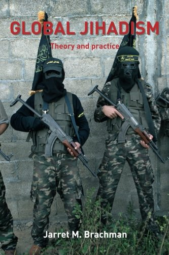 Global Jihadism: Theory and Practice (Political Violence)