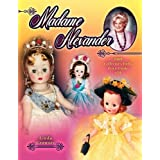 Madame Alexander 2009 Collector's Dolls Price Guide #34 (Madame Alexander Collector's Dolls Price Guide) ~ Linda Crowsey