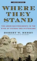 Where They Stand: The American Presidents in the Eyes of Voters and Historians (Thorndike Press Large Print Nonfiction Series)