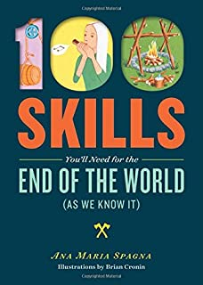 Book Cover: 100 Skills You'll Need for the End of the World