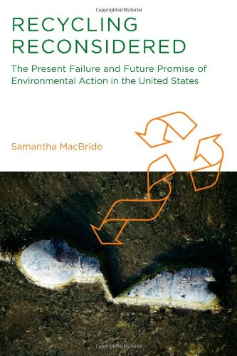 Recycling Reconsidered: The Present Failure and Future Promise of Environmental Action in the United                 States (Urban and Industrial Environments) Image