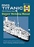RMS Titanic Manual: 1909-1912 Olympic Class (Haynes Owners Workshop Manuals)