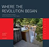 Where the Revolution Began: Lawrence Halprin and Anna Halprin and the Reinvention of Public Space