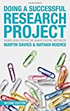 img - for Doing a Successful Research Project: Using Qualitative or Quantitative Methods 2nd , Revi edition by Davies, Martin Brett, Hughes, Nathan (2014) Paperback book / textbook / text book