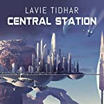 Central Station | Lavie Tidhar