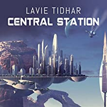 Central Station Audiobook by Lavie Tidhar Narrated by Jeff Harding